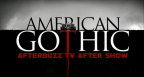 American Gothic After Show Finale